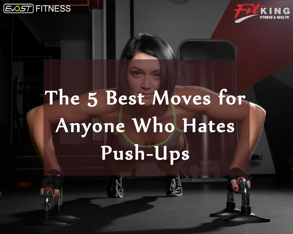 The 5 Best Moves for Anyone Who Hates Push-Ups