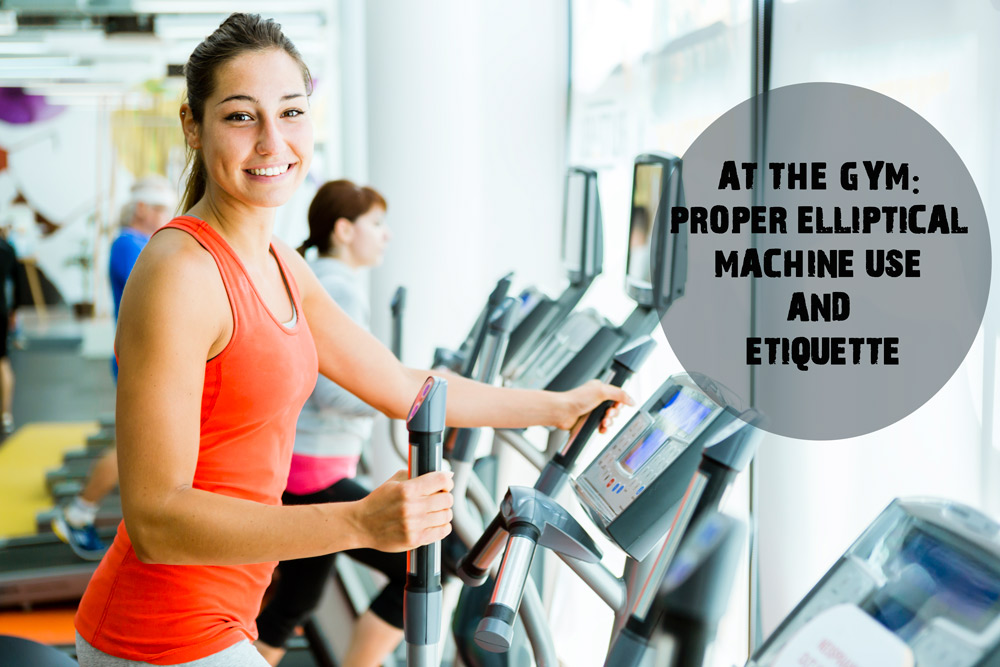 At the Gym: Proper Elliptical Machine Use and Etiquette