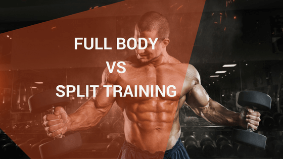 Which Is Best — Full-Body Workouts or Split Training?