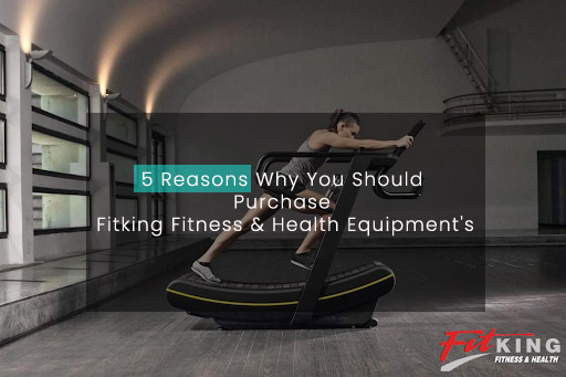 5 Reasons Why You Should Purchase Fitking Fitness & Health Equipment