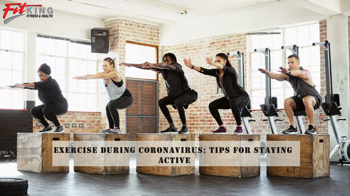 Exercise During Coronavirus: Tips for Staying Active