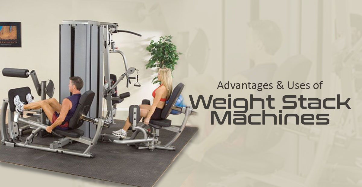 Advantages & Uses of Weight Stack Machine