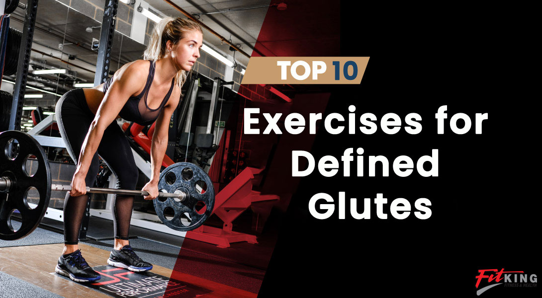 Top 10 Exercises for Defined Glutes