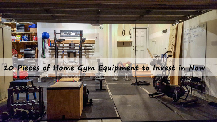 10 Pieces of Home Gym Equipment to Invest in Now