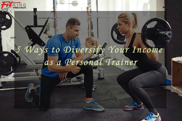 5 Ways to Diversify Your Income as a Personal Trainer