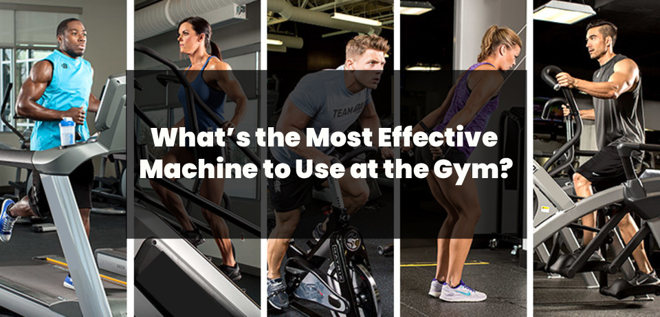 What's the Most Effective Machine to Use at the Gym?