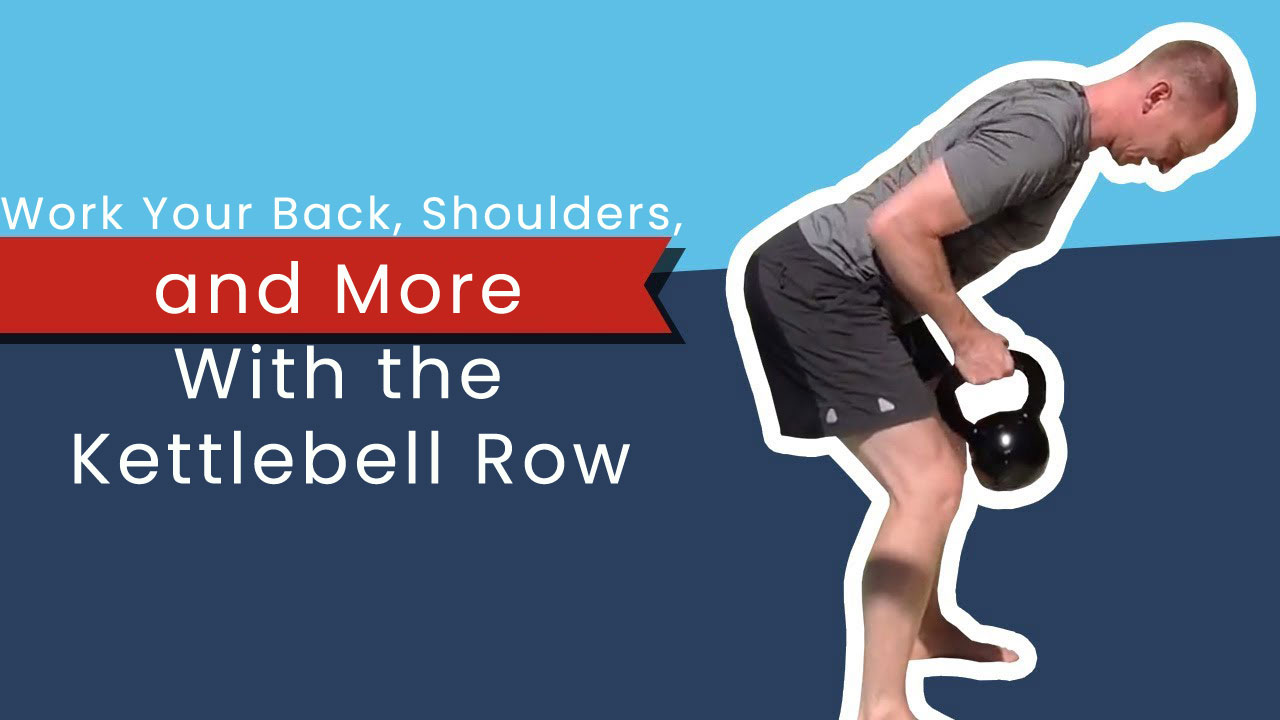 Work Your Back, Shoulders, and More With the Kettlebell Row