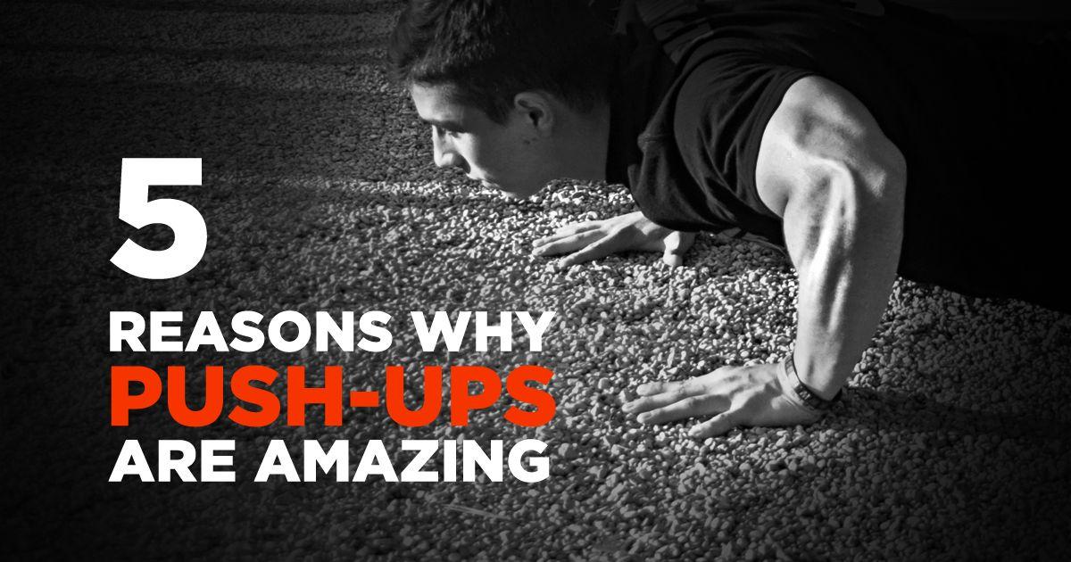 5 Reasons Why Push Ups Are Amazing