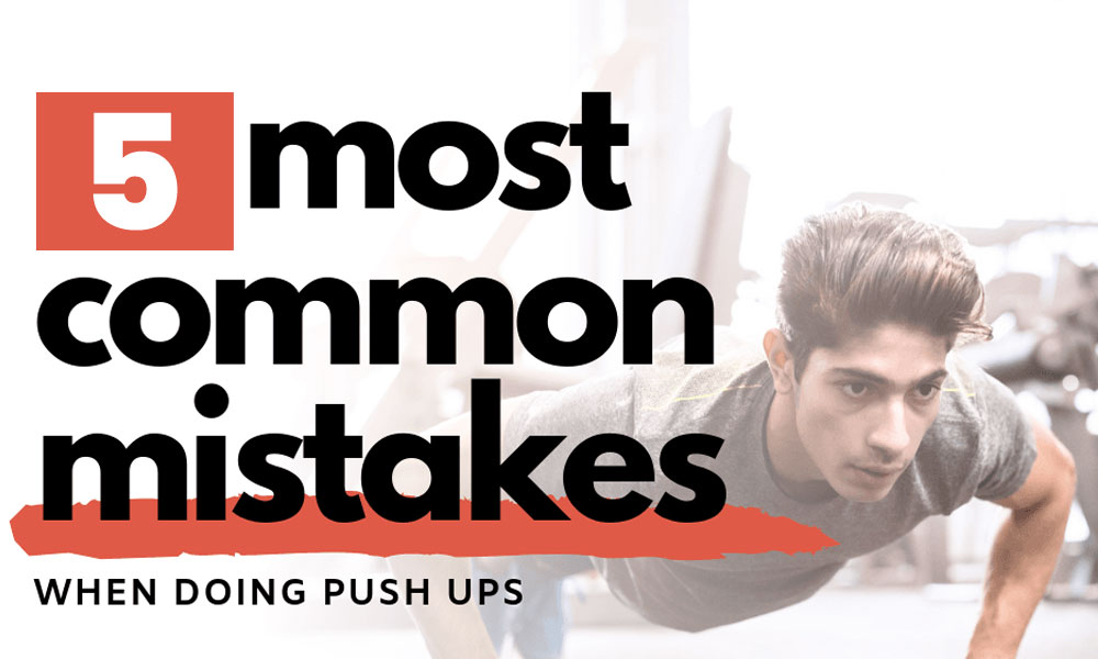 Are You Doing These 5 Push Up Mistakes?