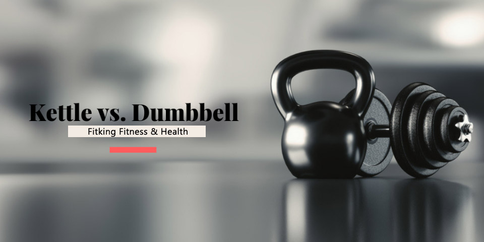 Kettlebells vs. Dumbbells